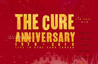 The Cure: Anniversary 1978-2018 Live in Hyde Park Soundtrack