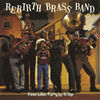 Rebirth Brass Band - Do Whatcha Wanna, Pt. 2