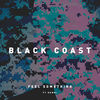 Black Coast - Feel Something (feat. REMMI)