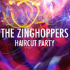 The Zinghoppers! - Haircut Party!