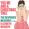 The Desperate Measures - You, Me and a Christmas Tree