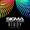 Sigma - Find Me (feat. Birdy)
