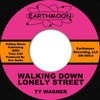 Ty Wagner - Walking Down Lonely Street