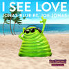 Jonas Blue - I See Love (feat. Joe Jonas)