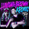 Havana Brown & Kronic - Bullet Blowz