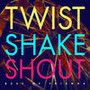 Best of Friends - Twist Shake Shout