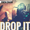 Owen Chaim - Drop It