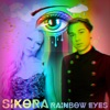 Sikora - Rainbow Eyes