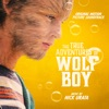 Nick Urata - The True Adventures of Wolfboy